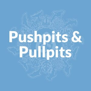 Pushpits & Pullpits